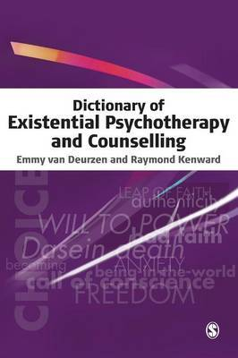 Dictionary of Existential Psychotherapy and Counselling by Emmy Van Deurzen