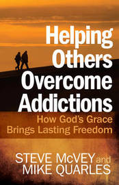 Helping Others Overcome Addictions by Steve McVey
