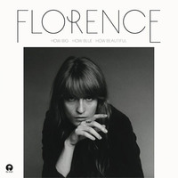 How Big, How Blue, How Beautiful (Deluxe) by Florence & The Machine