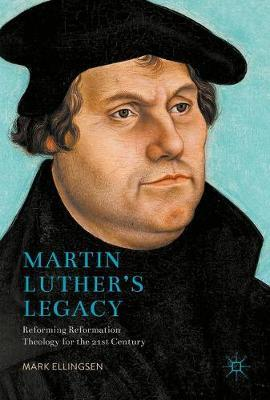Martin Luther's Legacy by Mark Ellingsen image
