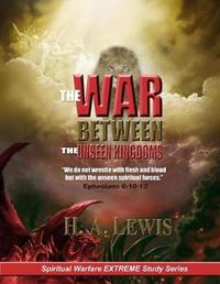 The War Between the Unseen Kingdoms by H. A. Lewis