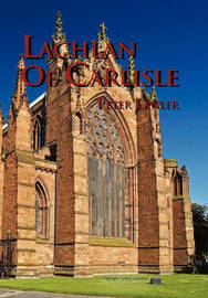 Lachlan of Carlisle by Peter Lawler