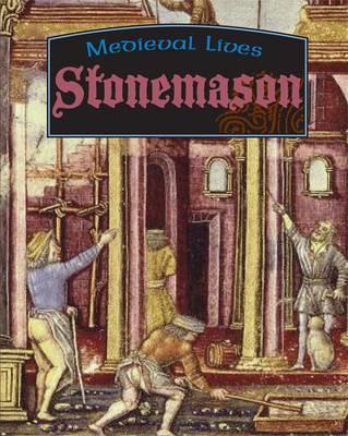 Medieval Lives: Stonemason by Robert Hull