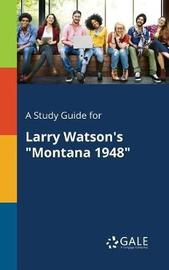 A Study Guide for Larry Watson's Montana 1948 by Cengage Learning Gale