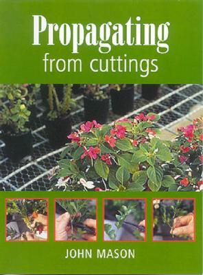 Propagating from Cuttings by John Mason