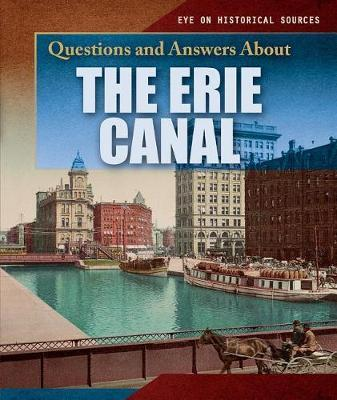 Questions and Answers about the Erie Canal by Sammi Jameson