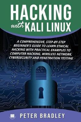 Hacking With Kali Linux | Peter Bradley Book | In-Stock