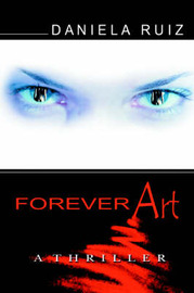 Forever Art: A Thriller by Daniela Ruiz image