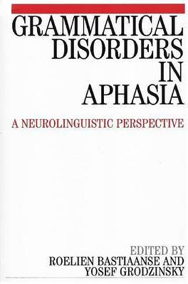 Grammatical Disorders in Aphasia by Roelien Bastiaanse image