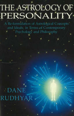 Astrology of Personality by Dane Rudhyar