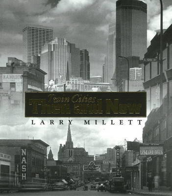 The Twin Cities by Larry Millet