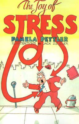 The Joy of Stress by Pamela Pettler