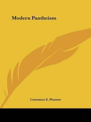 Modern Pantheism by Constance E. Plumtre