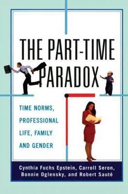 The Part-time Paradox by Cynthia Fuchs Epstein
