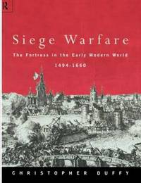Siege Warfare by Christopher Duffy
