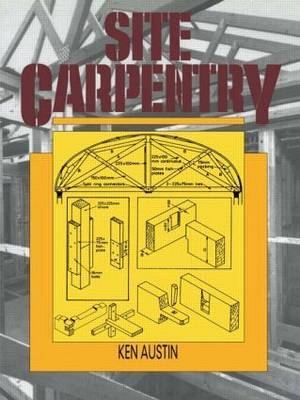 Site Carpentry by C.K. Austin