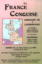 La France Conquise: Edouard VII Et Clemenceau: Quatre Temoignages by Aemile Flourens image