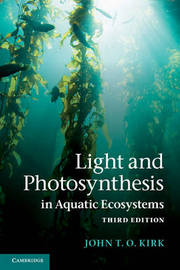 Light and Photosynthesis in Aquatic Ecosystems by John T.O. Kirk
