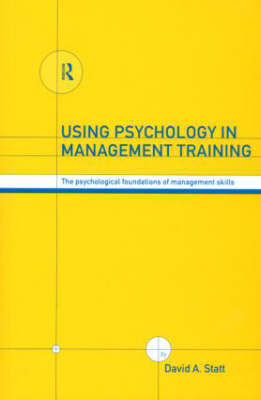 Using Psychology in Management Training by David A Statt