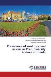 Prevalence of Oral Mucosal Lesions in Pre University Kodava Students by Nuchilakath C Sandeepa