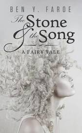 The Stone and the Song by Ben y Faroe