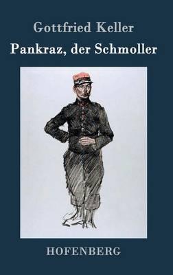 Pankraz, Der Schmoller by Gottfried Keller