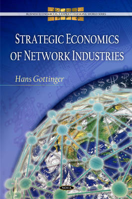 Strategic Economics of Network Industries by Hans Gottinger image