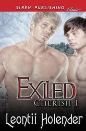 Exiled [Cherish 1] (Siren Publishing Classic Manlove) by Leontii Holender