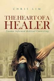 The Heart of a Healer by Chris Lim image