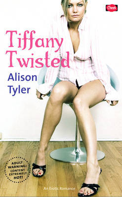 Tiffany Twisted by Alison Tyler
