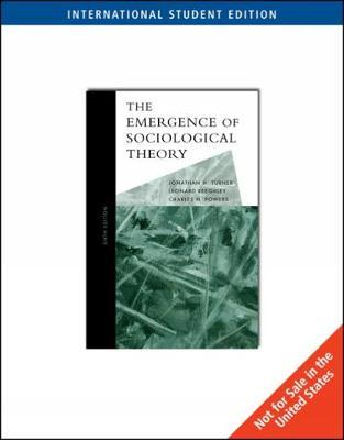The Emergence of Sociological Theory, International Edition by Jonathan Turner