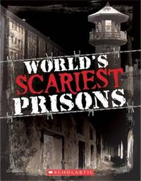 World's Scariest Prisons by Emma Carlson Berne