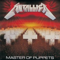 Master Of Puppets - (Remastered Edition) by Metallica