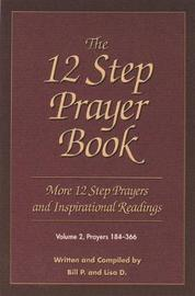 The 12 Step Prayer Book by Bill P.