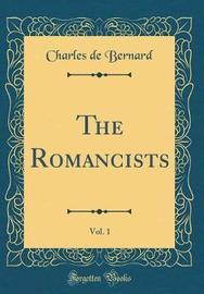 The Romancists, Vol. 1 (Classic Reprint) by Charles De Bernard image