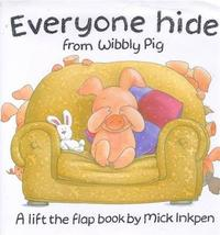 Everyone Hide From Wibbly Pig by Mick Inkpen image
