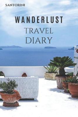 Santorini Wanderlust Travel Diary by Wanderlust Press