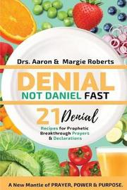 Denial Not Daniel Fast 21 Day Recipes, Declarations, & Prayers by Aaron Roberts image
