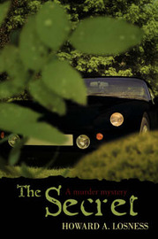 The Secret: A Murder Mystery by Howard A Losness