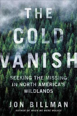The Cold Vanish by Jon Billman