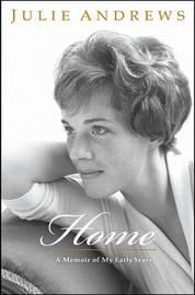 Home: A Memoir of My Early Years by Julie Andrews image