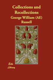Collections and Recollections by George William (AE) Russell image