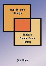 Step By Step Through Modern Square Dance History by Jim Mayo image