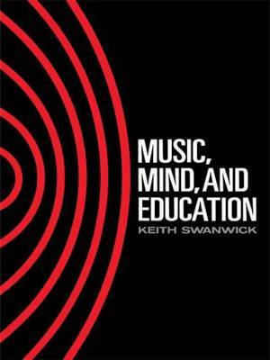 Music, Mind and Education by Keith Swanwick
