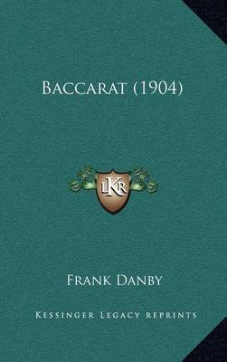 Baccarat (1904) by Frank Danby image