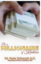 Be a Millionaire of Kindness by MR Pete Zrinscak