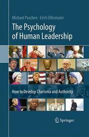 The Psychology of Human Leadership by Michael Paschen