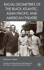 Racial Geometries of the Black Atlantic, Asian Pacific and American Theatre by Shannon Steen image
