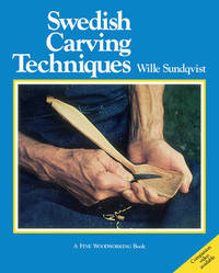 Swedish Carving Techniques by Wille Sundqvist