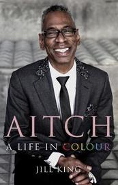Aitch: A Life in Colour by Jill King